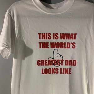 This is what the worlds greatest dad looks t-shirt